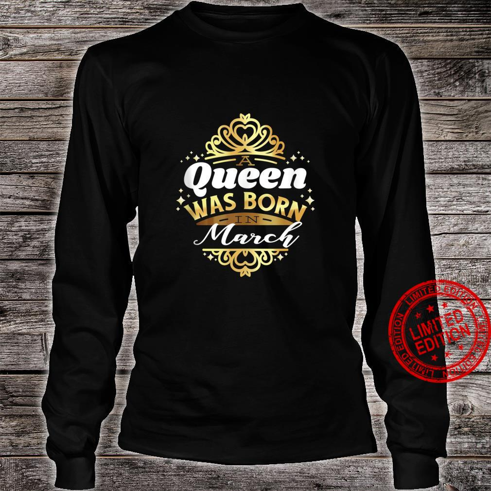 A QUEEN WAS BORN IN MARCH Fun Birthday Party Meme Shirt long sleeved