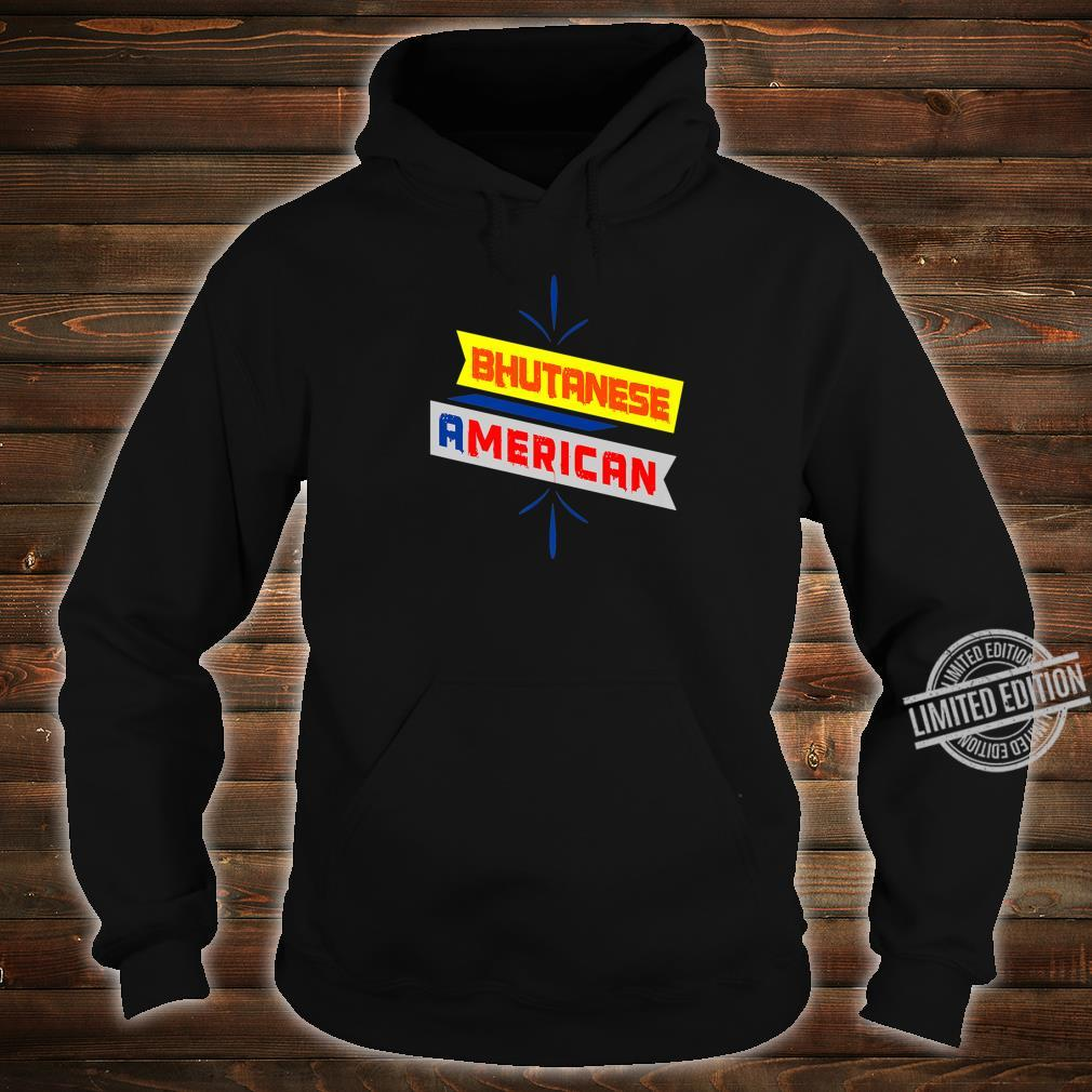 BHUTANESE AMERICAN Printed Shirt hoodie