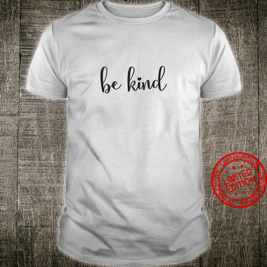 Be Kind with Heart Human Kindness Cute Lettering Design Shirt