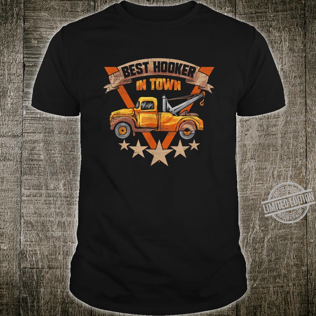 Best Hooker in Town Tow Truck Driver Shirt