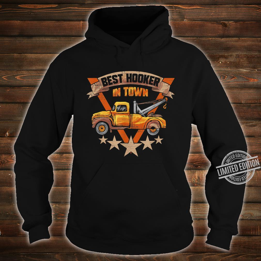 Best Hooker in Town Tow Truck Driver Shirt hoodie