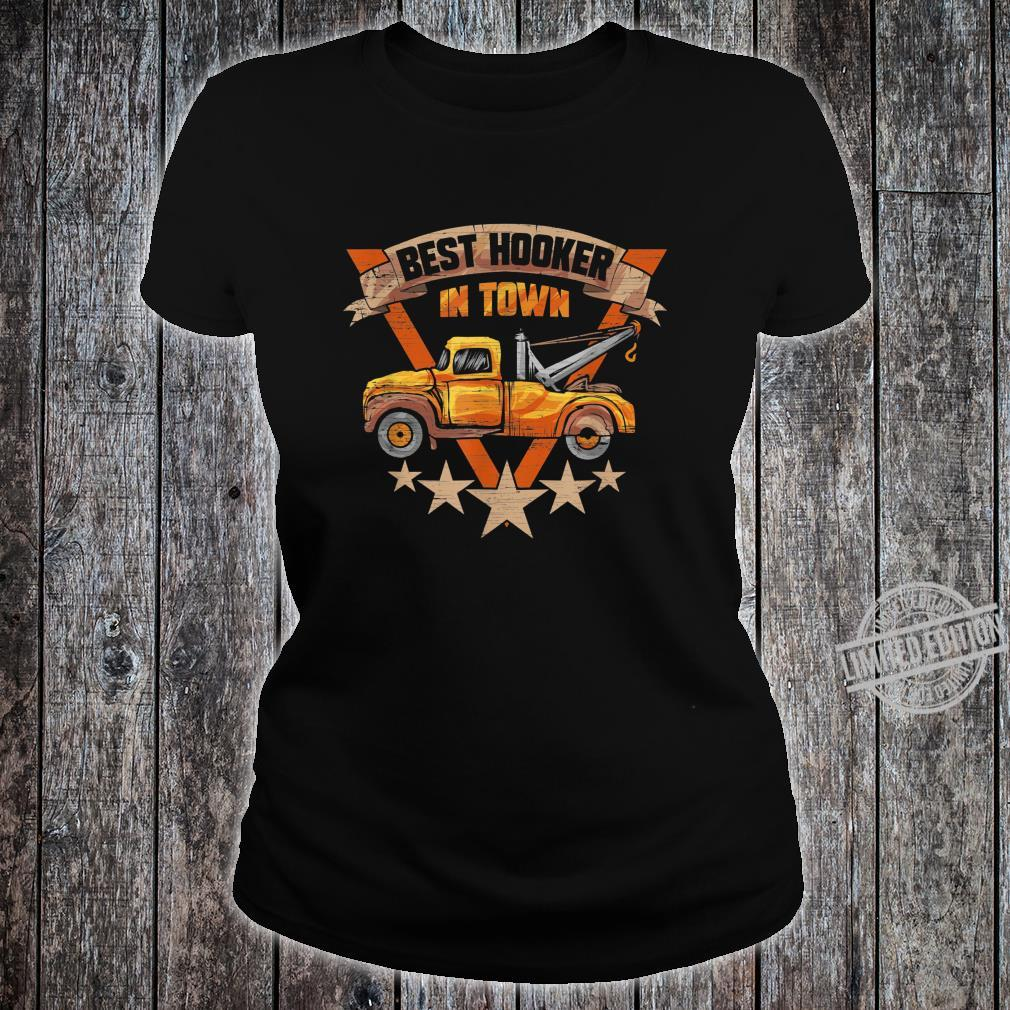 Best Hooker in Town Tow Truck Driver Shirt ladies tee