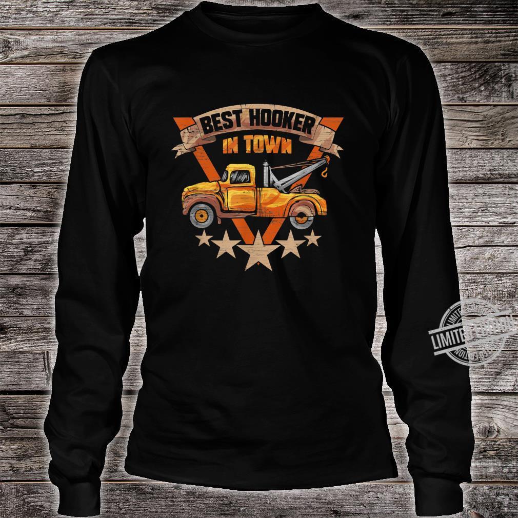 Best Hooker in Town Tow Truck Driver Shirt long sleeved