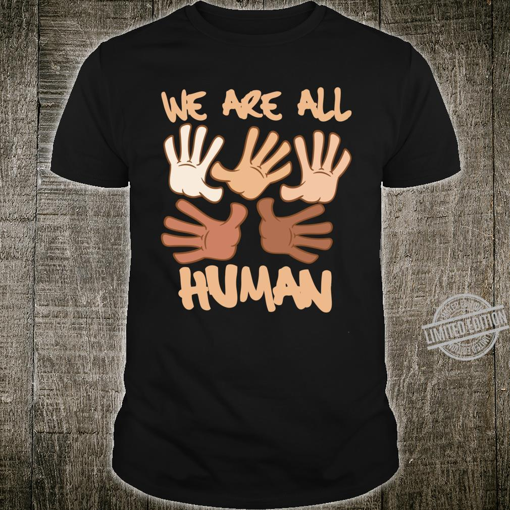 Black is Beautiful Black History Month We Are All Human Shirt