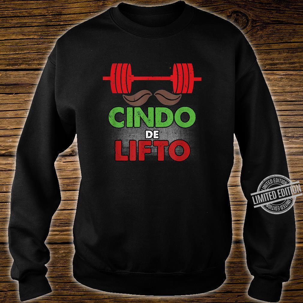 Cinco De Lifto Cinco De Mayo Gym Workout Shirt sweater