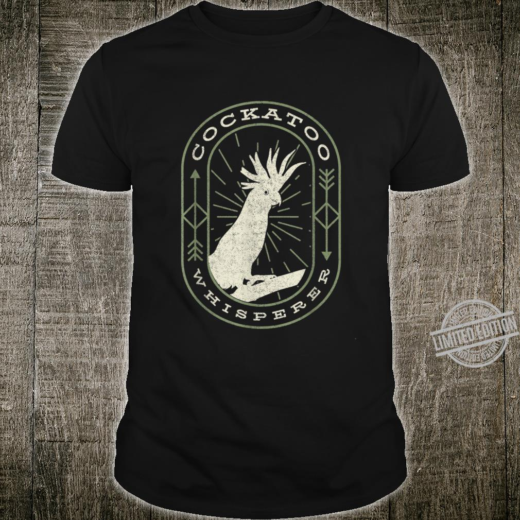 Cockatoo Whisperer Parrot Cockatoo Shirt