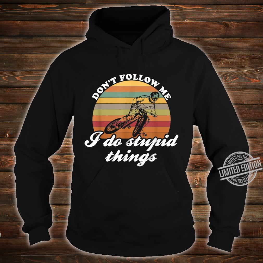 Don't Follow Me MTB Bike Downhill & Mountain Bike Shirt hoodie