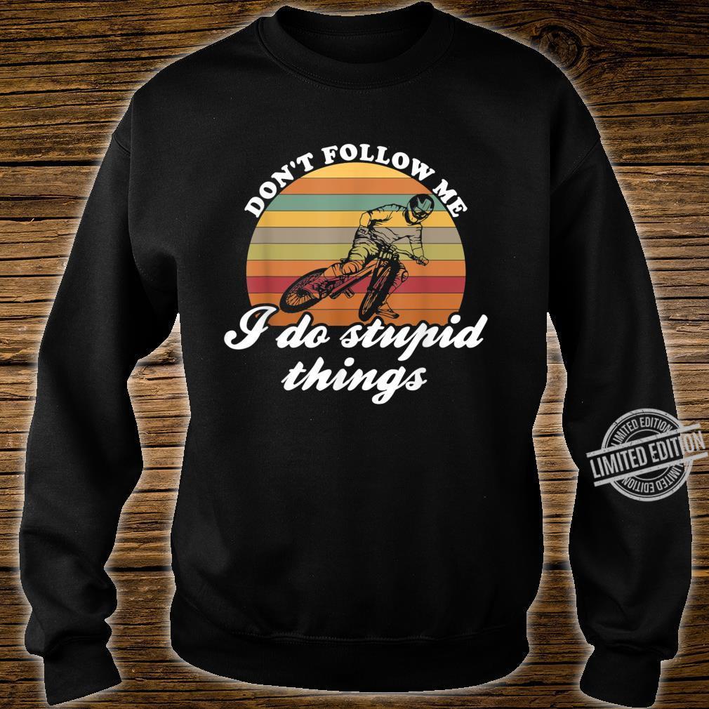 Don't Follow Me MTB Bike Downhill & Mountain Bike Shirt sweater