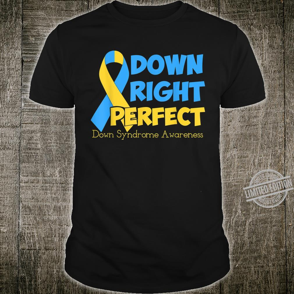 Down Syndrome Awareness Shirt Down Right Perfect Shirt