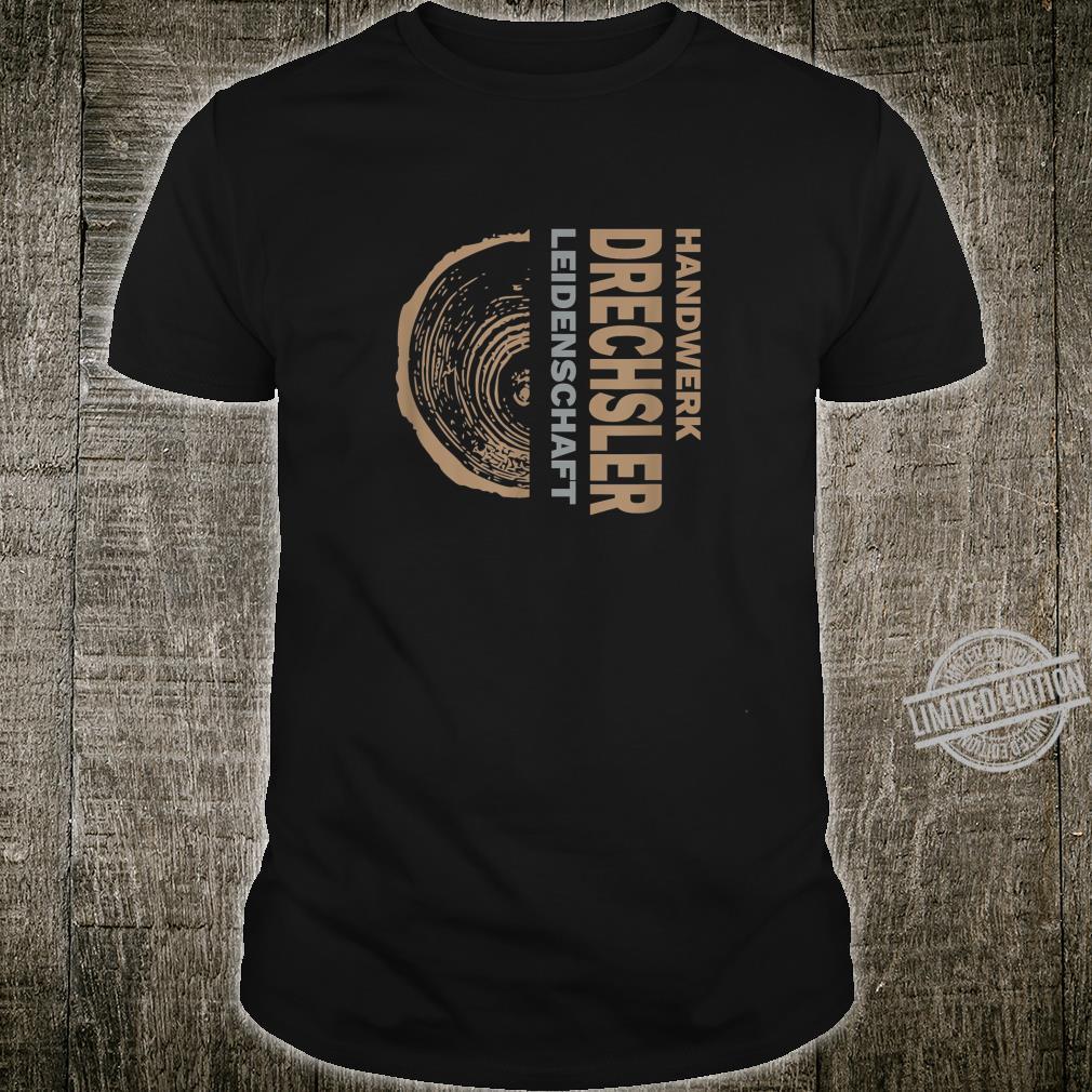 Drechsler Leidenschaft Cooles Design Geschenk Shirt