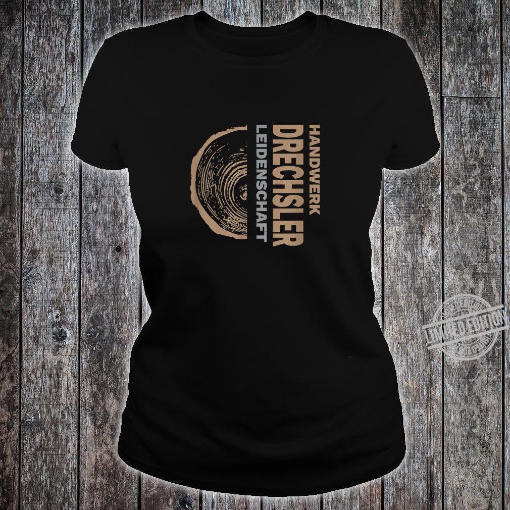 Drechsler Leidenschaft Cooles Design Geschenk Shirt ladies tee