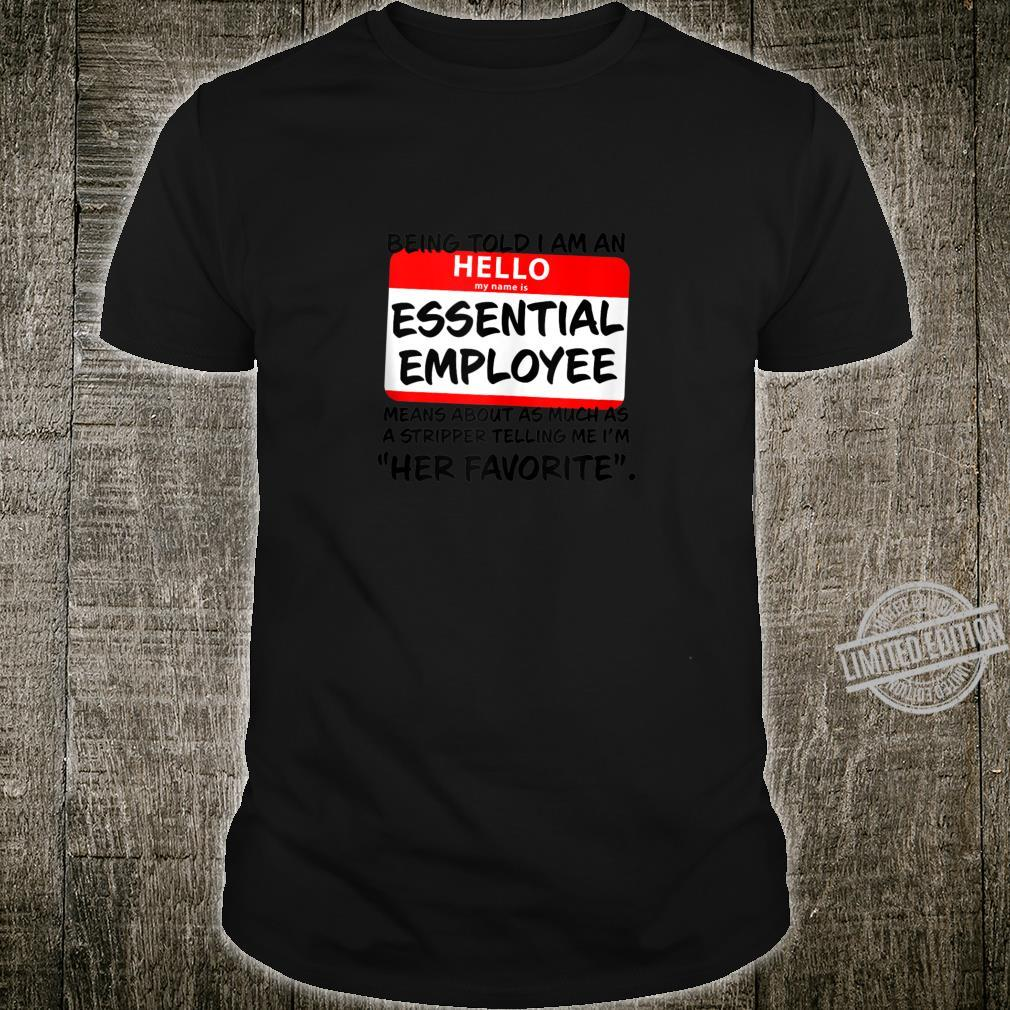 ESSENTIAL EMPLOYEE SARCASTIC WORKPLACE HUMOR Shirt