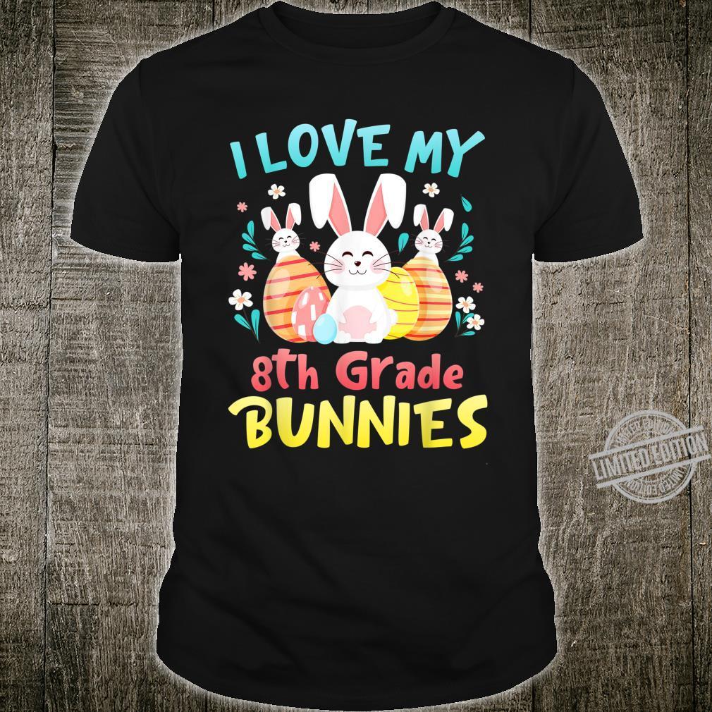 Easter I Love My 8th Grade Bunnies Easter Day Teacher Shirt