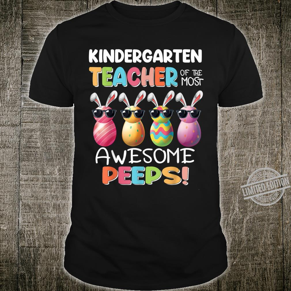 Easter Kindergarten Teacher Of The Most Awesome Peeps Shirt