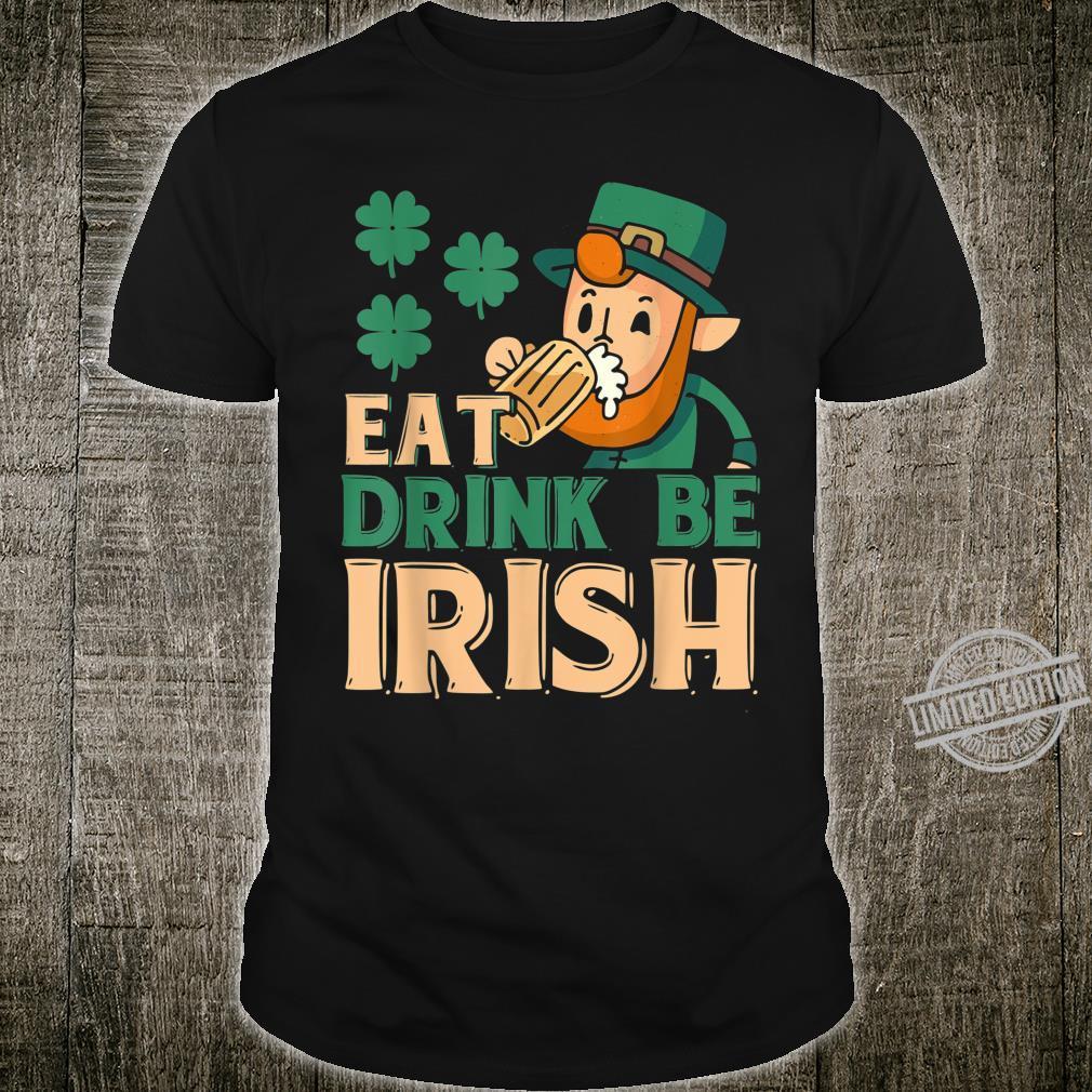 Eat Drink Be Irish St Patricks Day Shamrock Beer Shirt