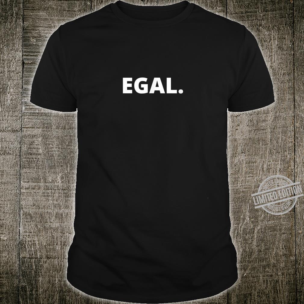 Egal Design für Schlagerfan Shirt