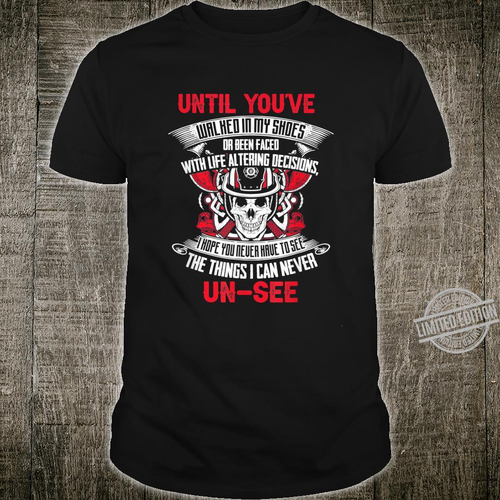 Firefighter The Things I can never unsee Shirt