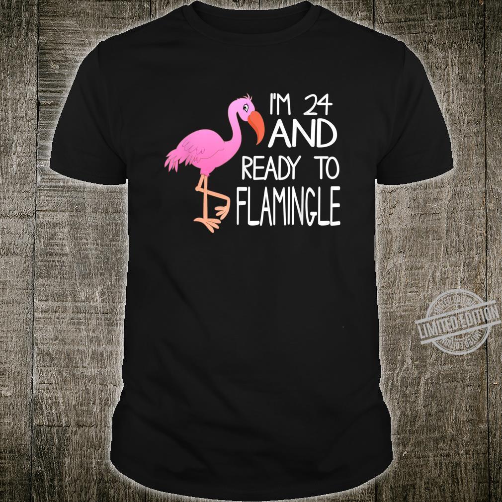 Flamingo 24th Birthday 24 And Ready To Flamingle Shirt