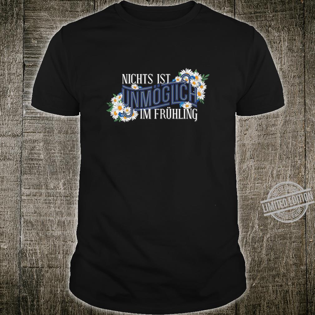Frühling Outfit Nichts ist unmöglich im Frühling Shirt