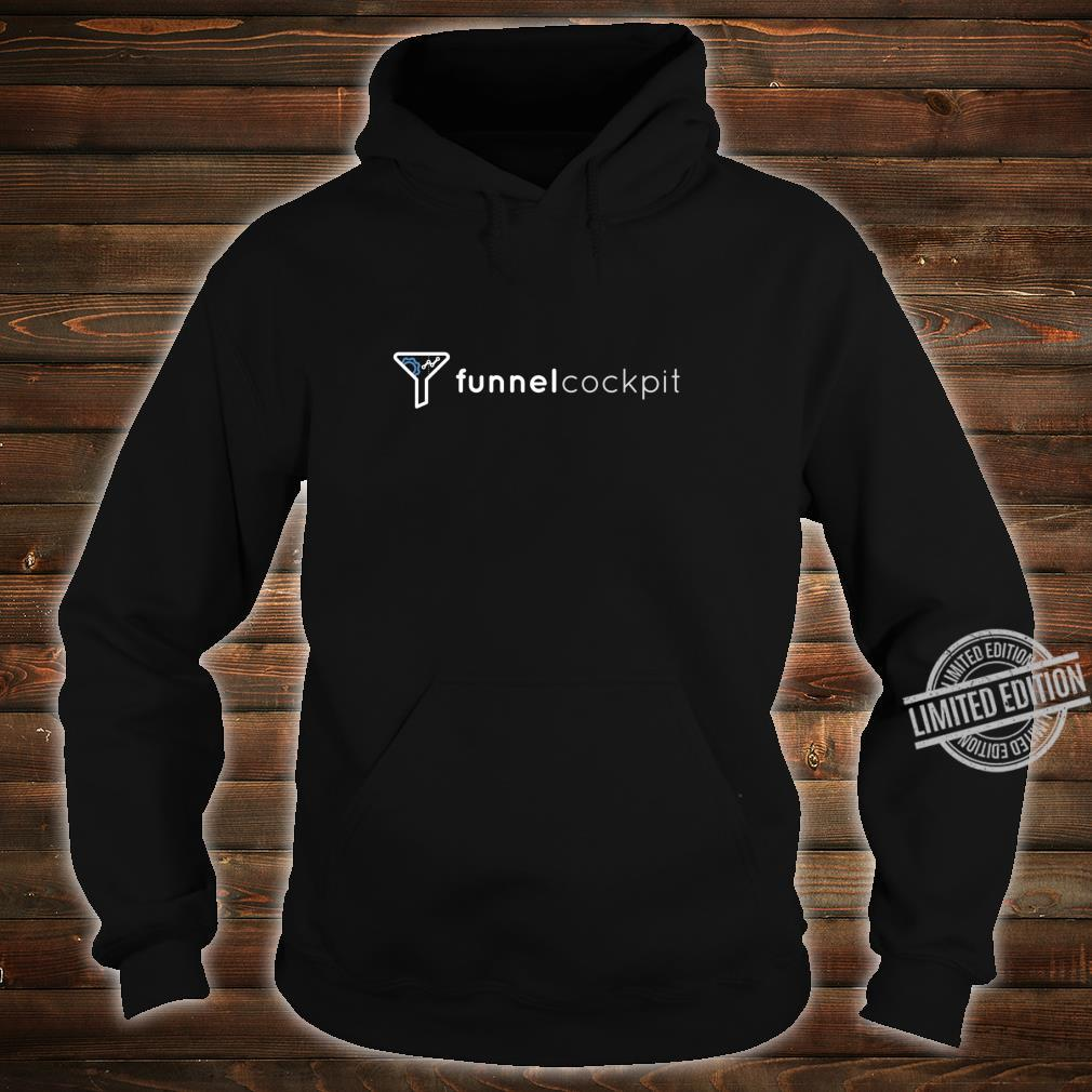 FunnelCockpit Shirt Shirt hoodie
