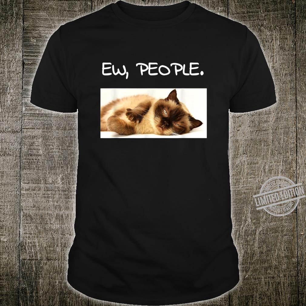 Funny Ew People Disinterested Cats Shirt