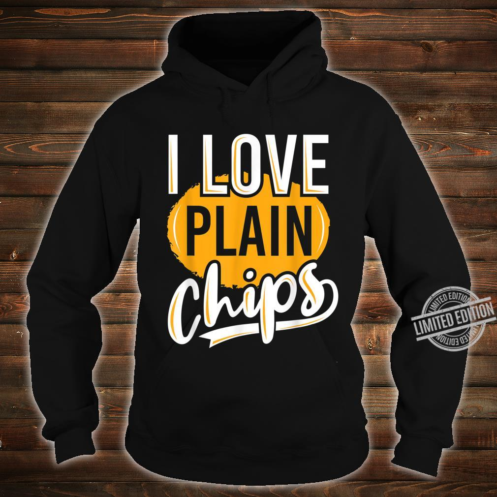 Funny, Snack, 'I love plain chips' Shirt hoodie
