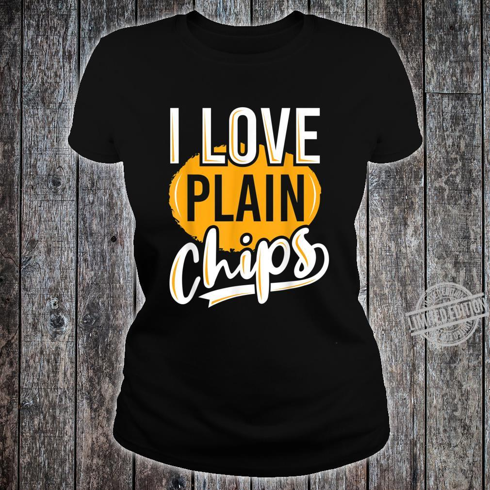 Funny, Snack, 'I love plain chips' Shirt ladies tee