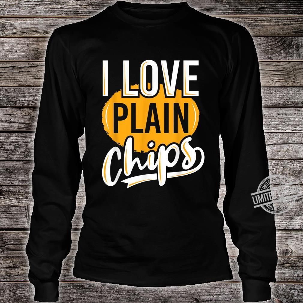 Funny, Snack, 'I love plain chips' Shirt long sleeved