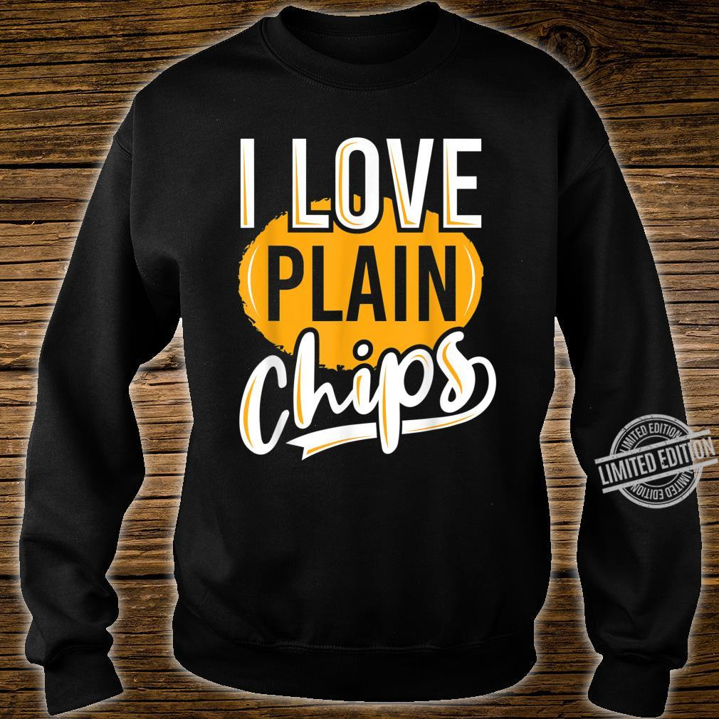 Funny, Snack, 'I love plain chips' Shirt sweater