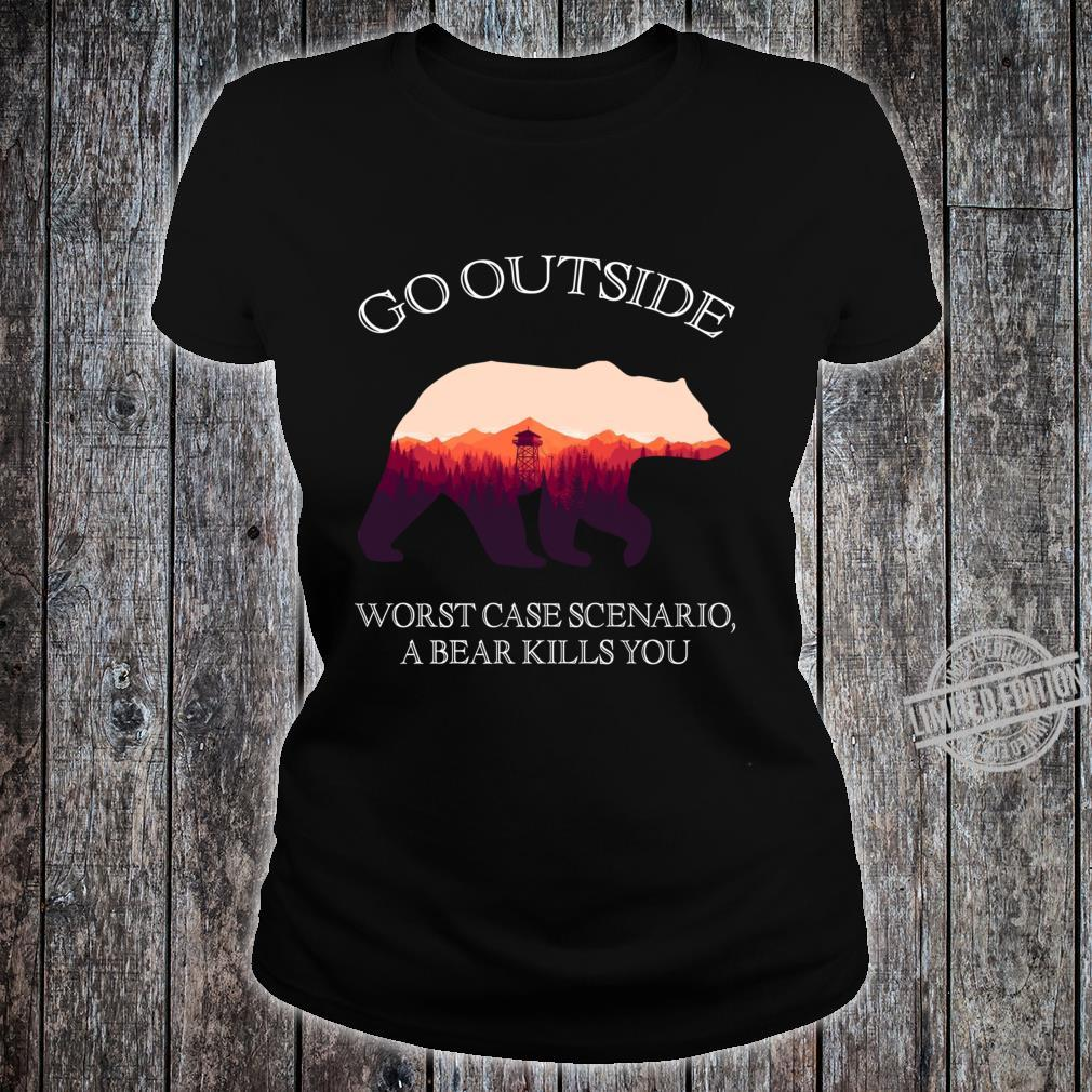 Go Outside Worst Case Scenario, A Bear Kills You Classic Shirt ladies tee