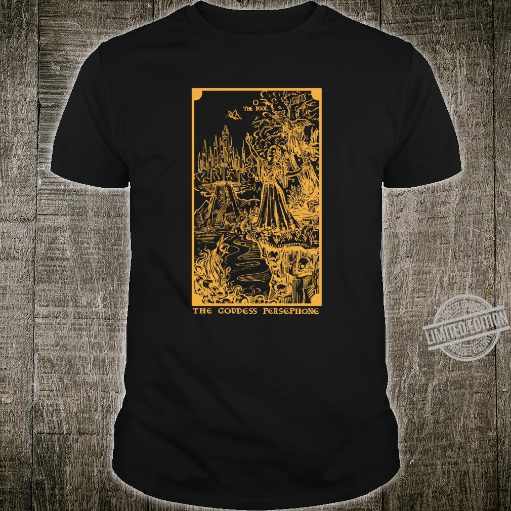 Gold The Goddess Persephone The Fool Tarot Card Pagan Witch Shirt