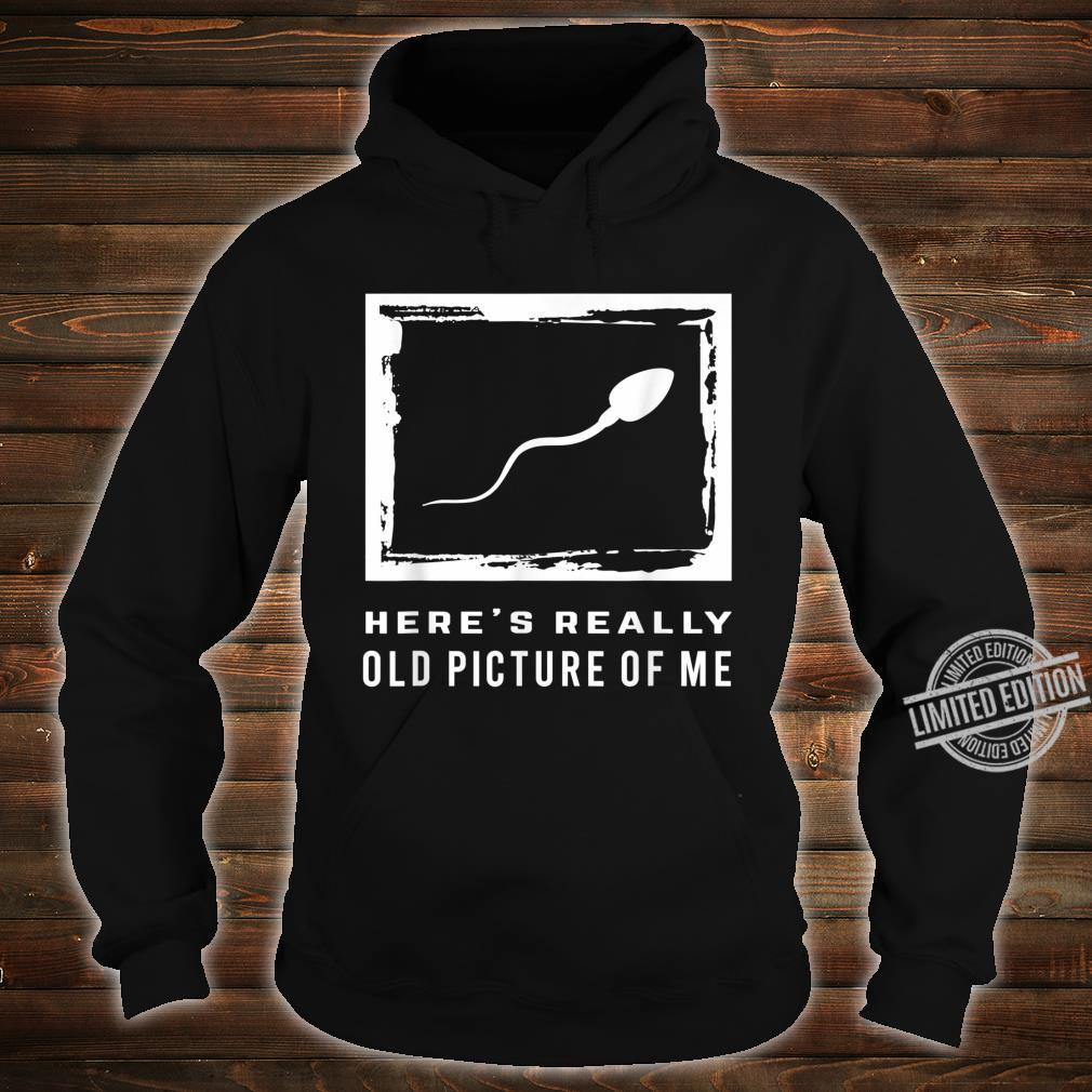 Graphic 365 Old Picture Of Me Humor Sarcastic Shirt hoodie
