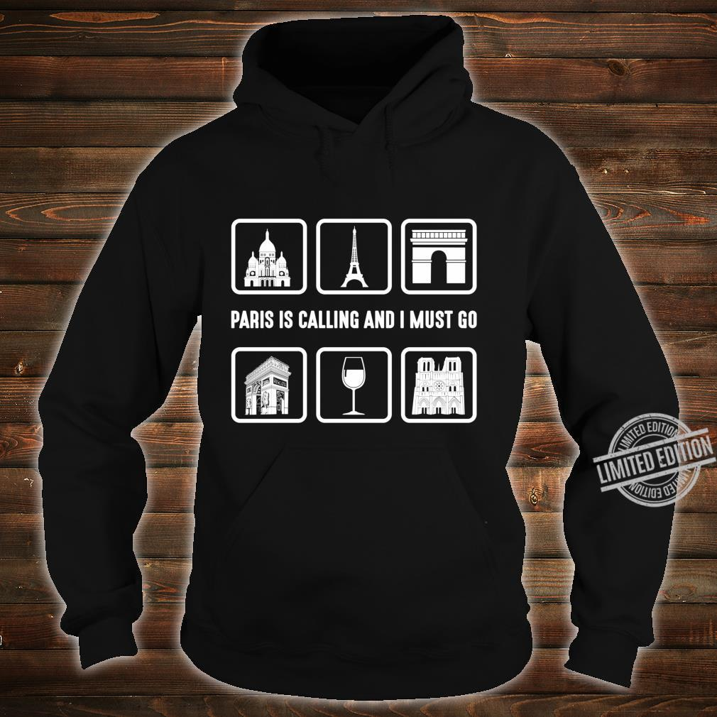 Graphic 365 Paris Is Calling And I Must Go France Langarmshirt Shirt hoodie