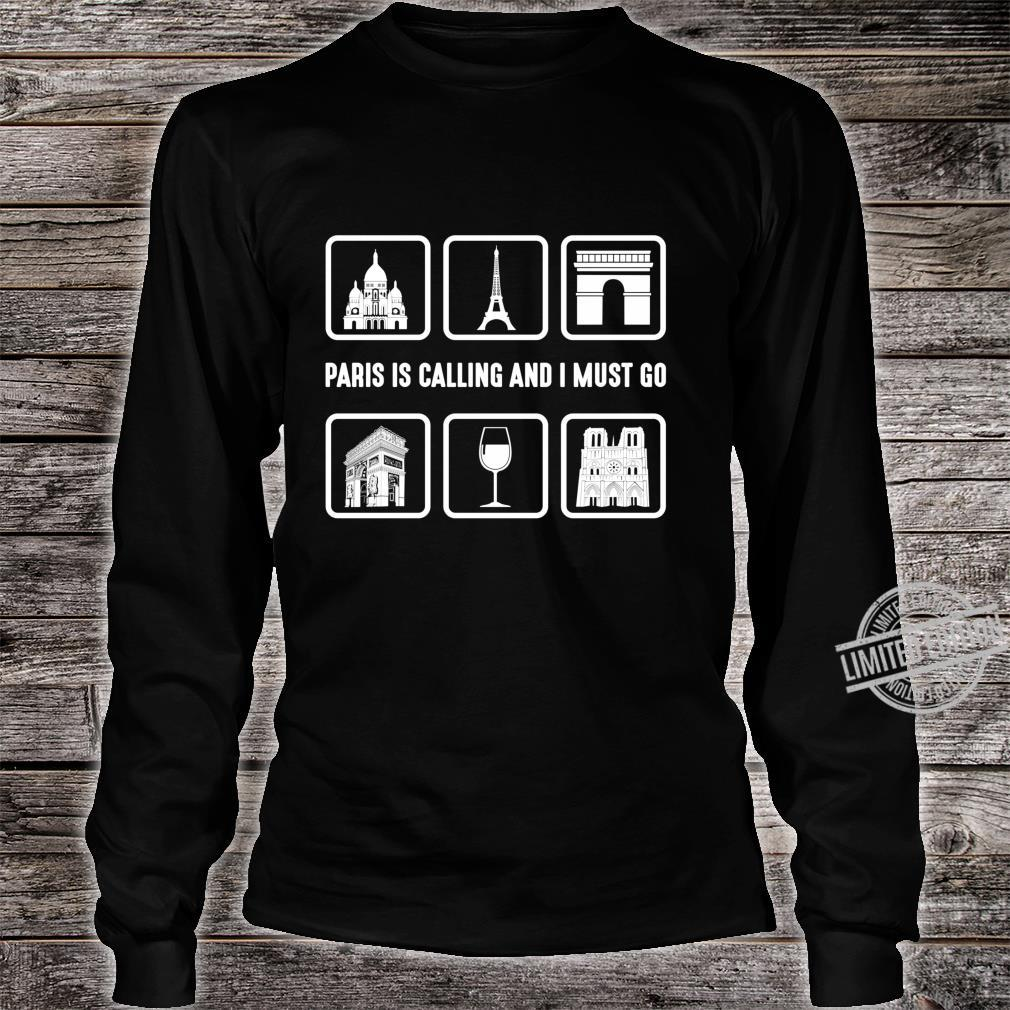 Graphic 365 Paris Is Calling And I Must Go France Langarmshirt Shirt long sleeved