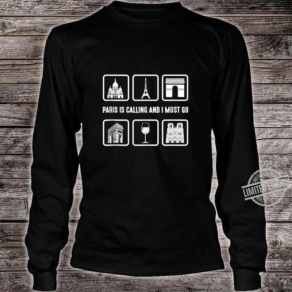 Graphic 365 Paris Is Calling And I Must Go France Shirt long sleeved