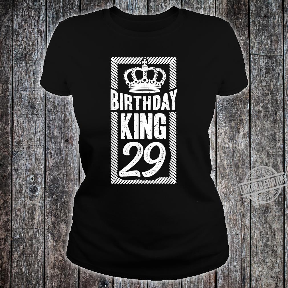 Herren 29. Geburtstag Geschenk Jahrgang 1991 Birthday King Krone Shirt ladies tee