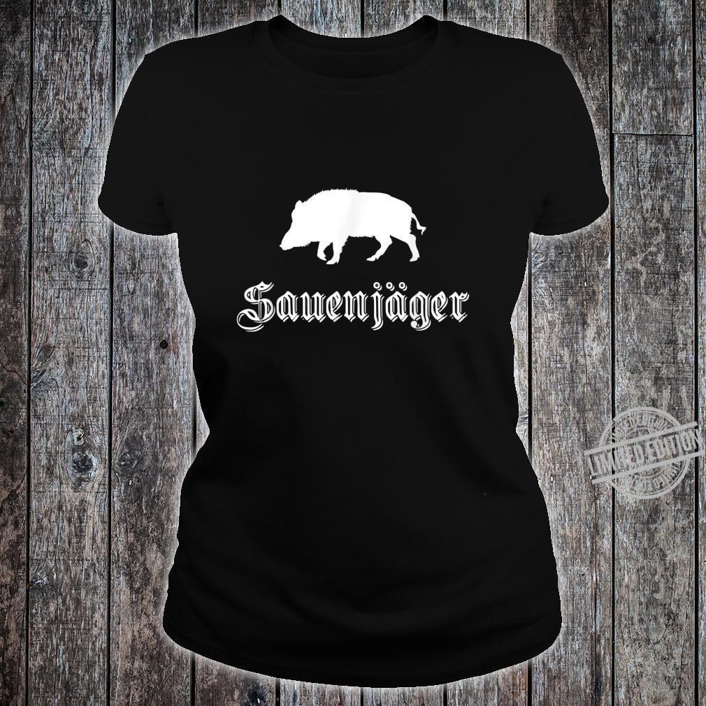 Herren Sauenjäger Jagd Outfit für Wildschwein Jäger Shirt ladies tee