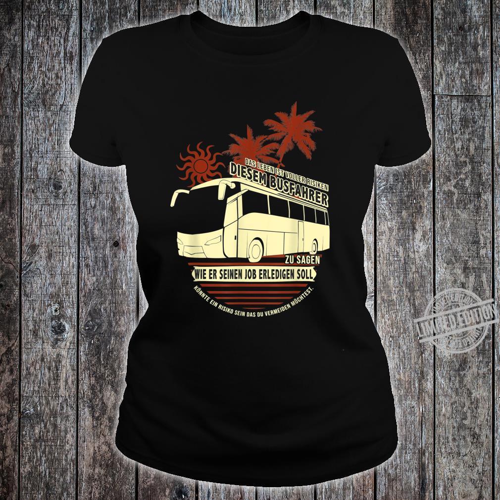 Herren Tolles Busfahrer Geschenk mit Reisebus Busfahrer Shirt ladies tee