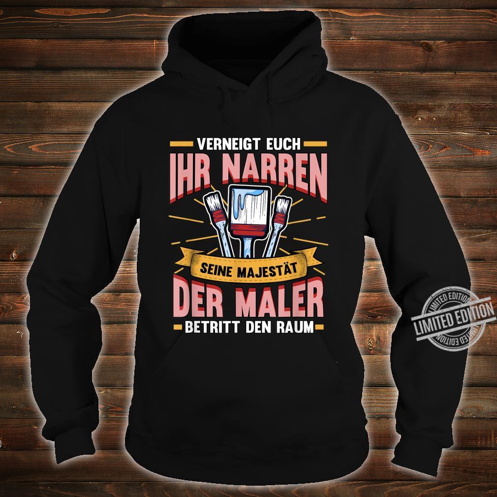 Herren Verneigt euch ihr Narren Lustig Maler und Lackierer Spruch Shirt hoodie