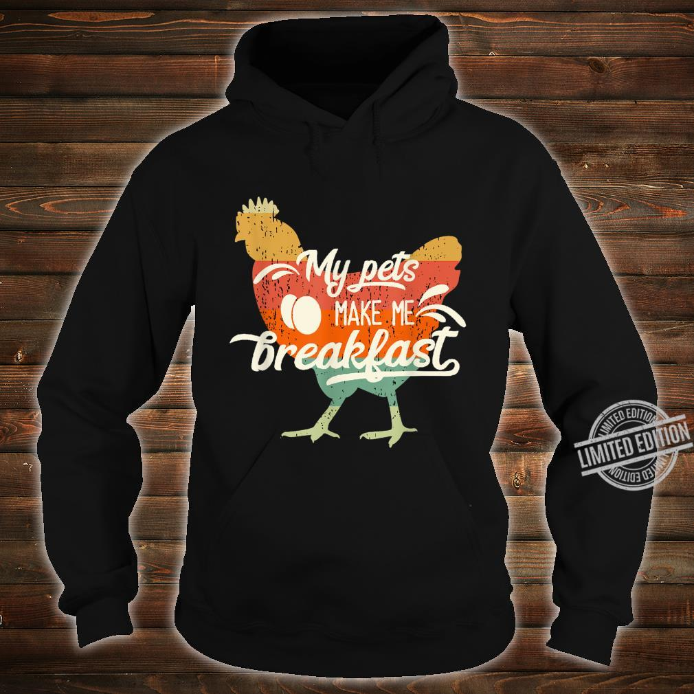 Hühnerzucht I My Pets Make Me Breakfast Shirt hoodie
