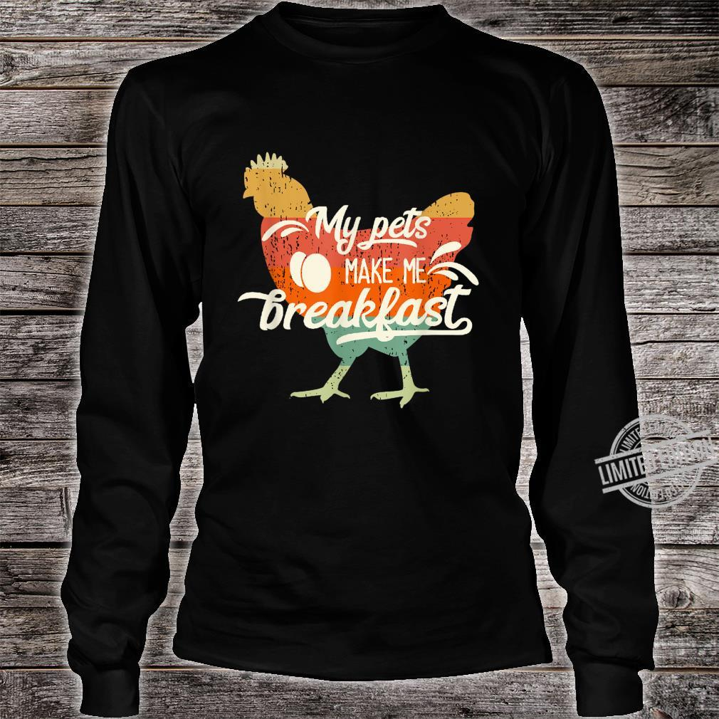 Hühnerzucht I My Pets Make Me Breakfast Shirt long sleeved