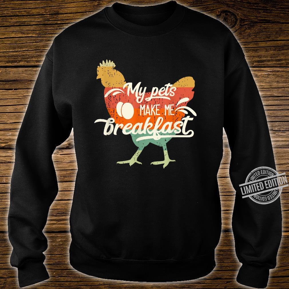 Hühnerzucht I My Pets Make Me Breakfast Shirt sweater