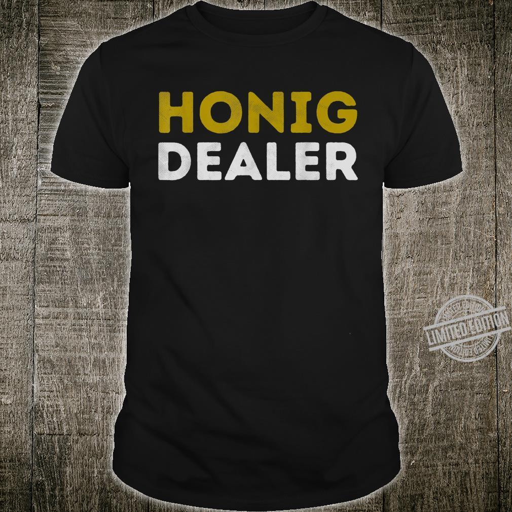 Honig Dealer Imker Bienenzüchter HonigBiene Geschenk Shirt