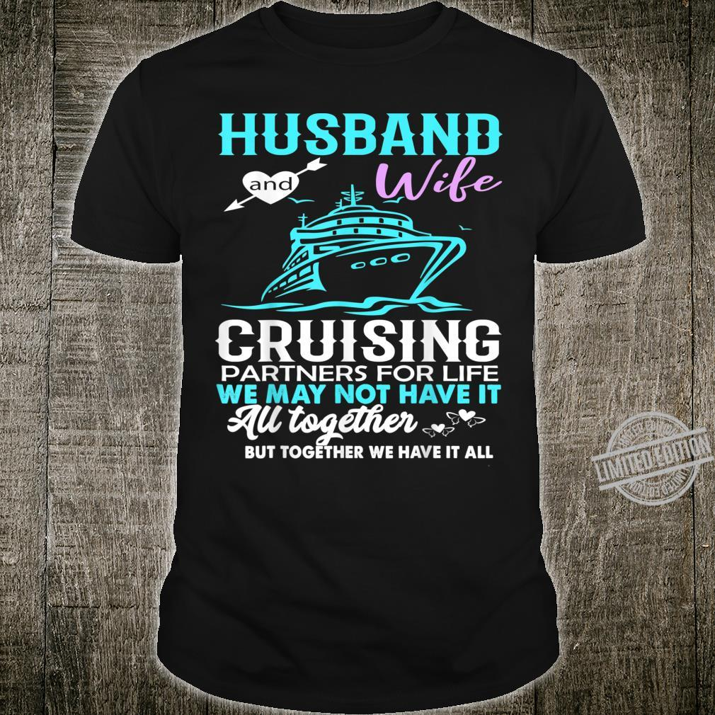 Husband And Wife Cruising Partners For Life We May Not Have Shirt