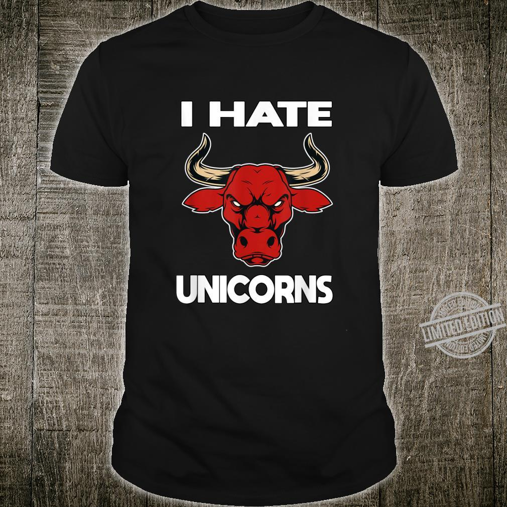 I HATE UNICORNS Ich hasse Einhörner Geschenk Spruch Shirt Shirt