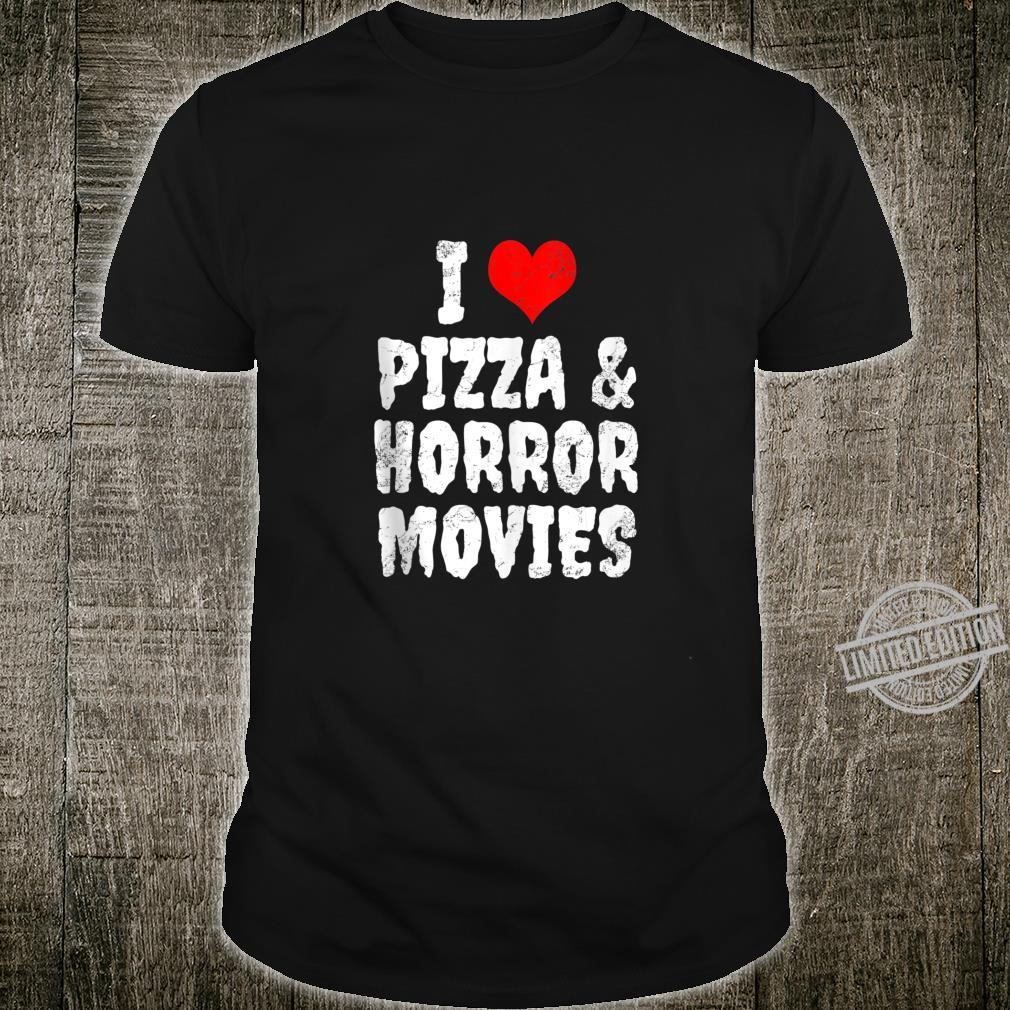 I Love Pizza And Horror Movies Shirt