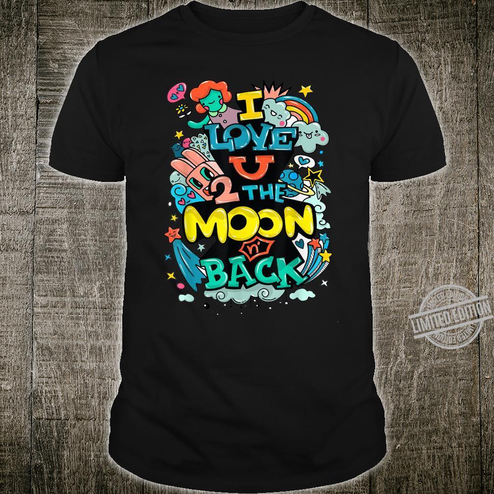I Love You To The Moon, Graffiti Love, I Love You Shirt