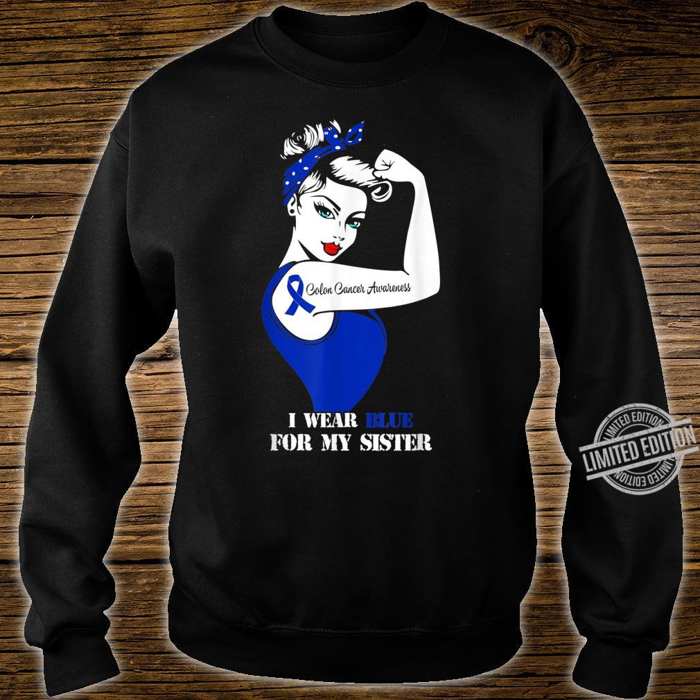 I Wear Blue For My Sister Colon Cancer Awareness Shirt