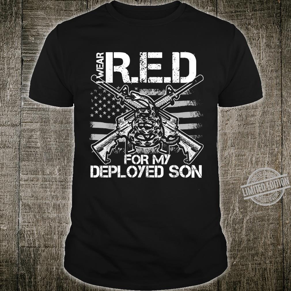 I Wear RED For My Son Remember Everyone Deployed USA Shirt