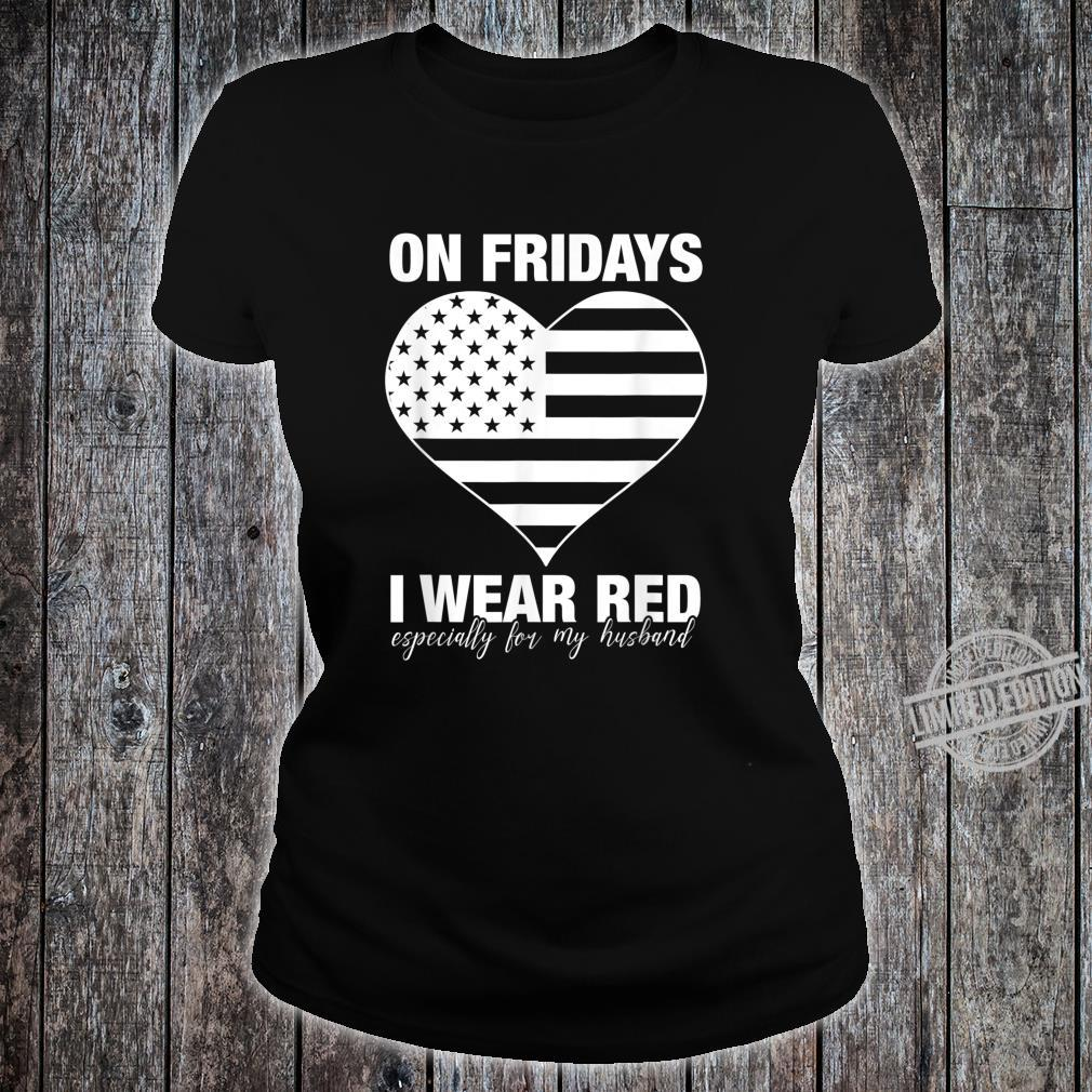 I Wear Red On Fridays For My Husband Proud Military Mom Shirt ladies tee